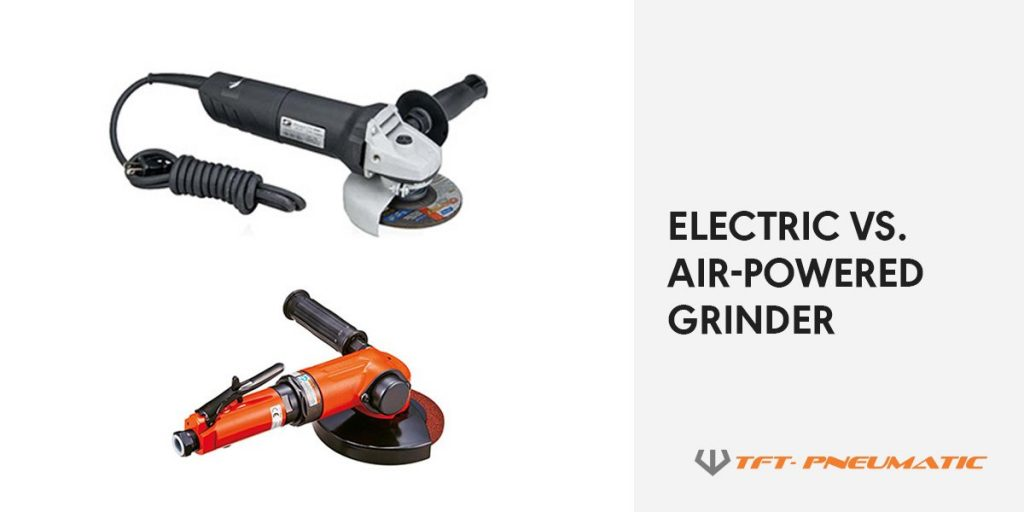 Pneumatic Grinder vs Electric Grinder